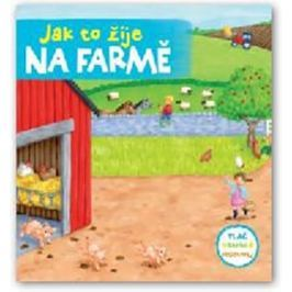 Jak to žije na farmě