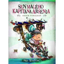 Bernasconi Pablo: Sen malého kapitána Arsenia (Deník vynálezů)