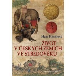 Kneblová Hana: Život v českých zemích ve středověku