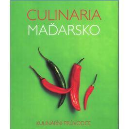 Gergelyová Anikó: Culinaria Maďarsko - Kulinární průvodce