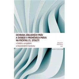 Gerloch Aleš, Šturma Pavel: Ochrana základních práv a svobod v proměnách práva na počátku 21. stolet