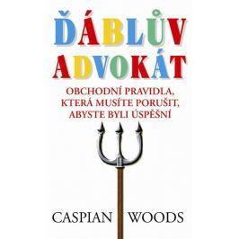 Woods Caspian: Ďáblův advokát - Obchodní pravidla, která musíte porušit, abyste byli úspěšní