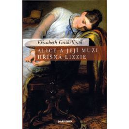 Gaskell Elizabeth: Alice a její muži/Hříšná Lizzie