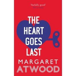 Atwoodová Margaret: The Heart Goes Last