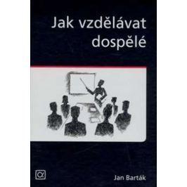 Barták Jan: Jak vzdělávat dospělé