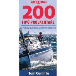 Cunliffe Tom: 200 tipů pro jachtaře - Zlepšete své jachtařské schopnosti a znalosti