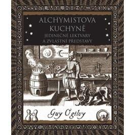 Ogilvy Guy: Alchymistova kuchyně - Jedinečné lektvary a zvláštní představy