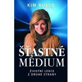 Russo Kim: Šťastné médium - Životní lekce z druhé strany