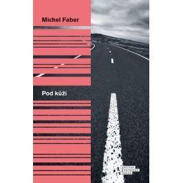 Faber Michel: Pod kůží