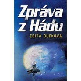Dufková Edita: Zpráva z Hádu