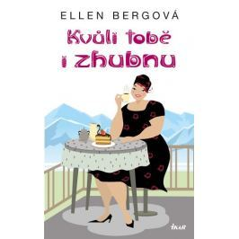 Bergová Ellen: Kvůli tobě i zhubnu