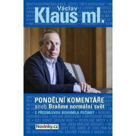 Klaus Václav: Pondělní komentáře 2 aneb Braňme normální svět s předmluvou Bohumila Pečinky