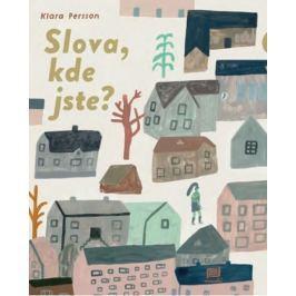 Persson Klara: Slova, kde jste?