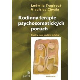 Trapková Ludmila, Chvála Vladislav,: Rodinná terapie psychosomatických poruch - Rodina jako sociální