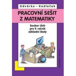 Odvárko Oldřich, Kadleček Jiří: Matematika pro 9. roč. ZŠ - Pracovní sešit,sbírka úloh přepracované