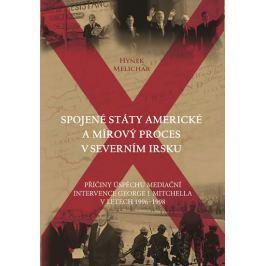 Melichar Hynek: Spojené státy americké a mírový proces v Severním Irsku - Příčiny úspěchu mediační i