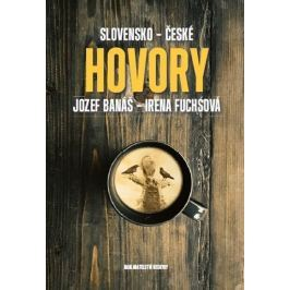 Banáš Jozef, Fuchsová Irena,: Slovensko-české hovory