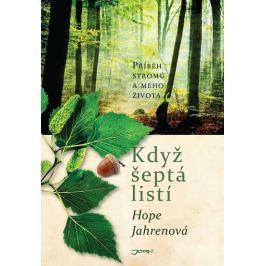Jahren Hope: Když šeptá listí - Příběh stromů a mého života