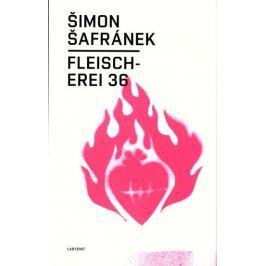 Šafránek Šimon: Fleischerei 36