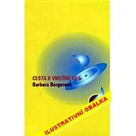 Bergerová Barbara: Cesta k vnitřní síle