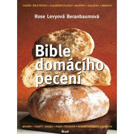 Beranbaumová Levyová Rose: Bible domácího pečení