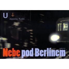 Rudiš Jaroslav: Nebe pod Berlínem