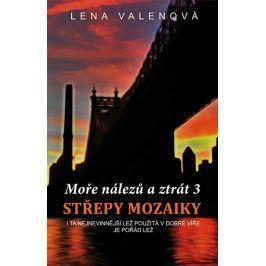 Valenová Lena: Moře nálezů a ztrát 3 - Střepy mozaiky