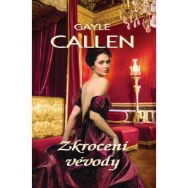 Callen Gayle: Zkrocení vévody