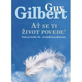 Gilbert Guy: Ať se ti život povede!