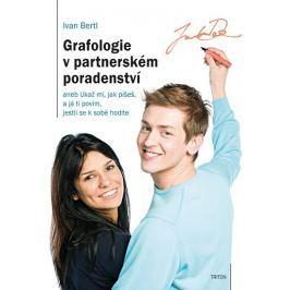 Bertl Ivan: Grafologie v partnerském poradenství aneb Ukaž mi, jak píšeš, a já ti povím, jestli se k