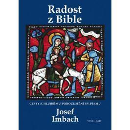 Imbach Josef: Radost z Bible - Cesty k hlubšímu porozumění sv. Písmu
