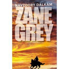 Grey Loren Zane: Navzdory dálkám - 3. vydání