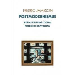 Jameson Fredric: Postmodernismus neboli kulturní logika pozdního kapitalismu