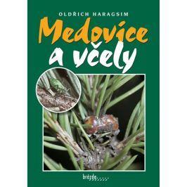Haragsim Oldřich: Medovice a včely