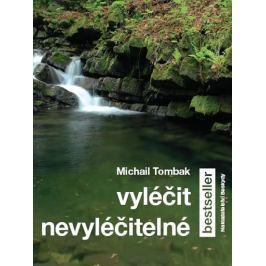 Tombak Michail: Vyléčit nevyléčitelné