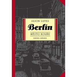Lutes Jason: Berlín: Město kouře - kniha druhá