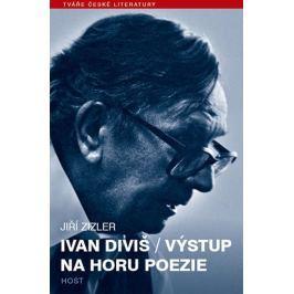 Zizler Jiří: Ivan Diviš - Výstup na horu poezie
