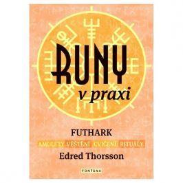 Thorsson Edred: Runy v praxi - FUTHARK - amulety - věštění - cvičení - rituály