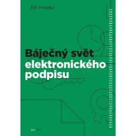 Peterka Jiří: Báječný svět elektronického podpisu