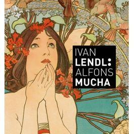 Alfons Mucha - Plakáty ze sbírky Ivana Lendla