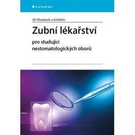 Mazánek Jiří a kolektiv: Zubní lékařství pro studující nestomatologických oborů