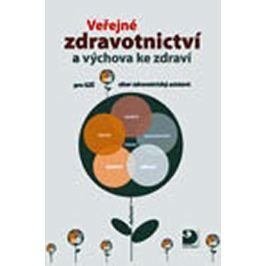 Strejčková, Novotná, Uhrová,: Veřejné zdravotnictví a výchova ke zdraví pro střední zdravotnické ško
