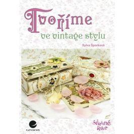 Šporková Sylva: Tvoříme ve vintage stylu