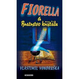 Vondruška Vlastimil: Fiorella a Bratrstvo křišťálu