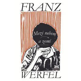 Werfel Franz: Mezi nebem a zemí