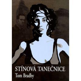 Bradby Tom: Stínová tanečnice