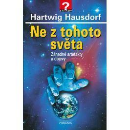 Hausdorf Hartwig: Ne z tohoto světa - Záhadné artefakty a objevy