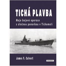 Calvert James F.: Tichá plavba - Moje bojové operace s útočnou ponorkou v Tichomoří