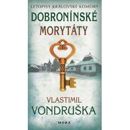 Vondruška Vlastimil: Dobronínské morytáty - Letopisy královské komory
