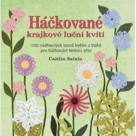 Sainio Caitlin: Háčkované krajkové luční kvítí - 100 nádherných vzorů květin a lístků pro háčkování